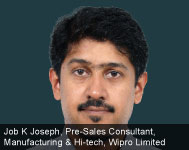 By Job K Joseph, Pre-Sales Consultant, Manufacturing & Hi-tech, Wipro Limited