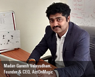 Madan Ganesh Velayudham, Founder & CEO, ActOnMagic
