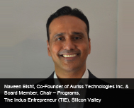 Naveen Bisht, Co-Founder of Auriss Technologies Inc. & Board Member, Chair - Programs, The Indus E