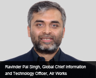 Ravinder Pal Singh, Global Chief Information and Technology Officer, Air Works