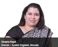 By Swapna Bapat, Director – System Engineer, Brocade