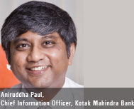 Aniruddha Paul, Chief Information Officer, Kotak Mahindra Bank