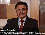 Sanjay Dakwale, Vice President- Customer Service Delivery, Tata Teleservices
