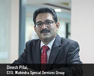 Dinesh Pillai, CEO, Mahindra Special Services Group