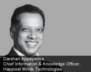 By Darshan Appayanna, Chief Information & Knowledge Officer, Happiest Minds Technologies