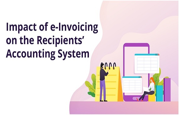Will the Recipient's Accounting System feel the impact of e-Invoicing and IRN?