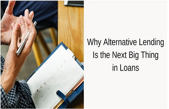 Why alternative lending is the next big thing in loans