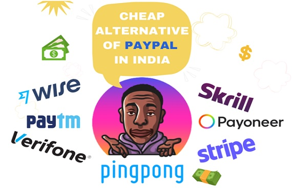 Cheap PayPal alternatives in India - International Payment Solutions for Indian freelancers