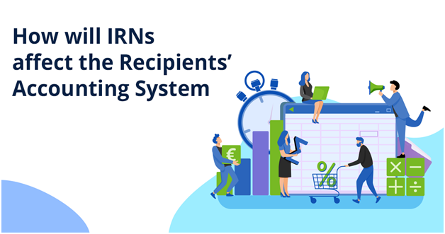 Effects of e-Invoicing and IRN on Recipient's Accounting and Billing System
