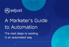 Take on Marketing Automation with Adjust
