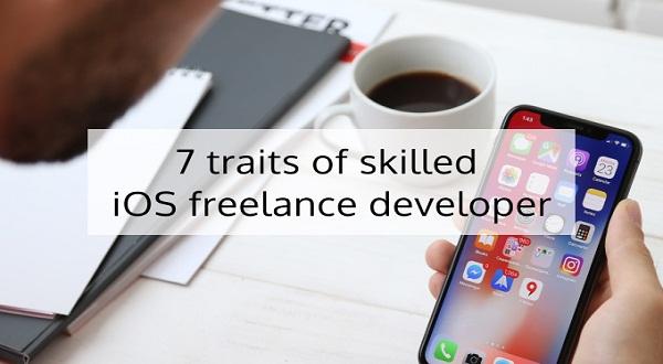 7 Traits of skilled iOS freelance Developer