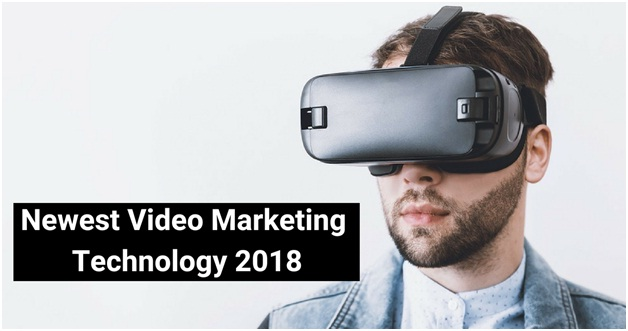Newest Video Marketing Technology 2018