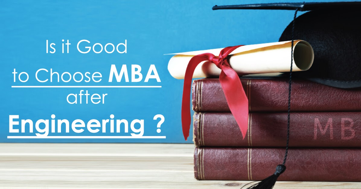Why You Should do an MBA after Engineering?