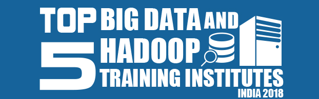 Top 5 Big Data And Hadoop Training Institutes In India 2018