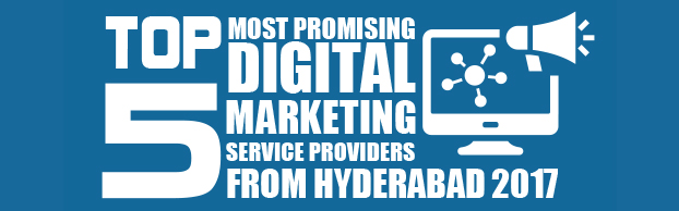 Top 5 Most Promising Digital Service Providers from Hyderabad 2017