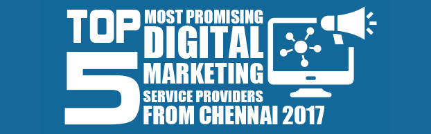 Top 5 Most Promising Digital Marketing Companies in Chennai 2017