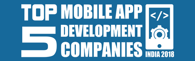 Top 5 Mobile App Development Companies in India 2018